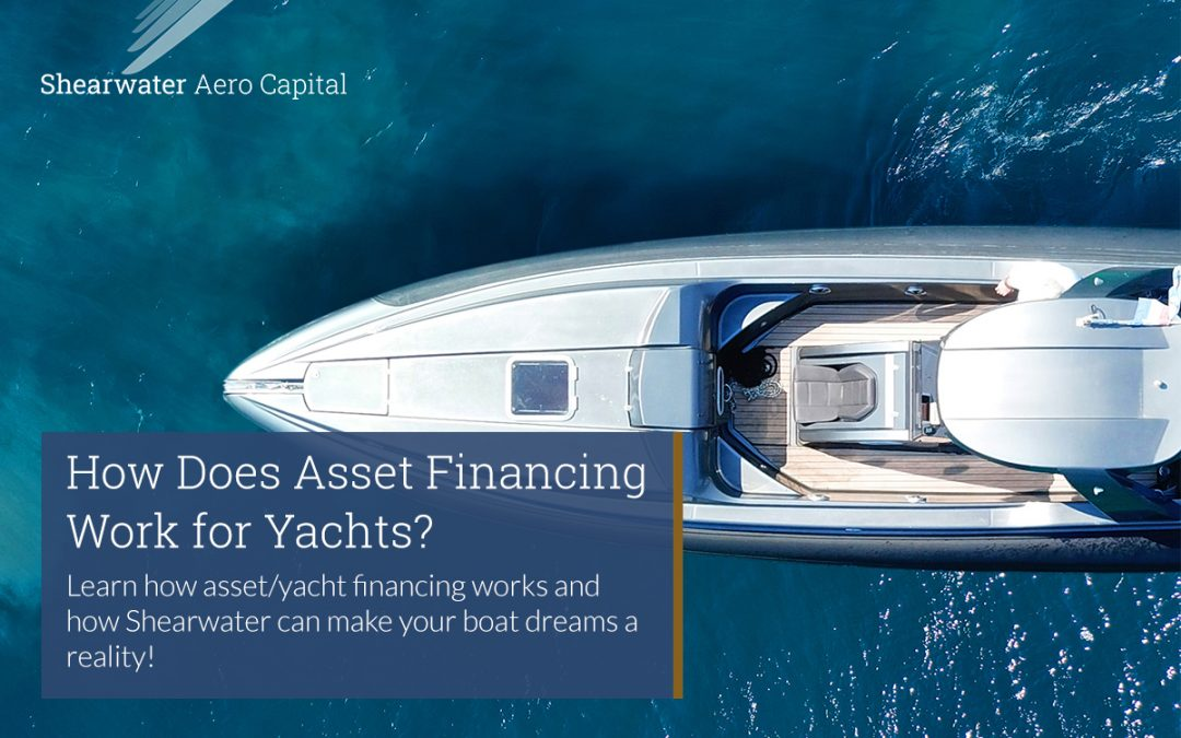 How Does Asset Financing Work for Yachts?
