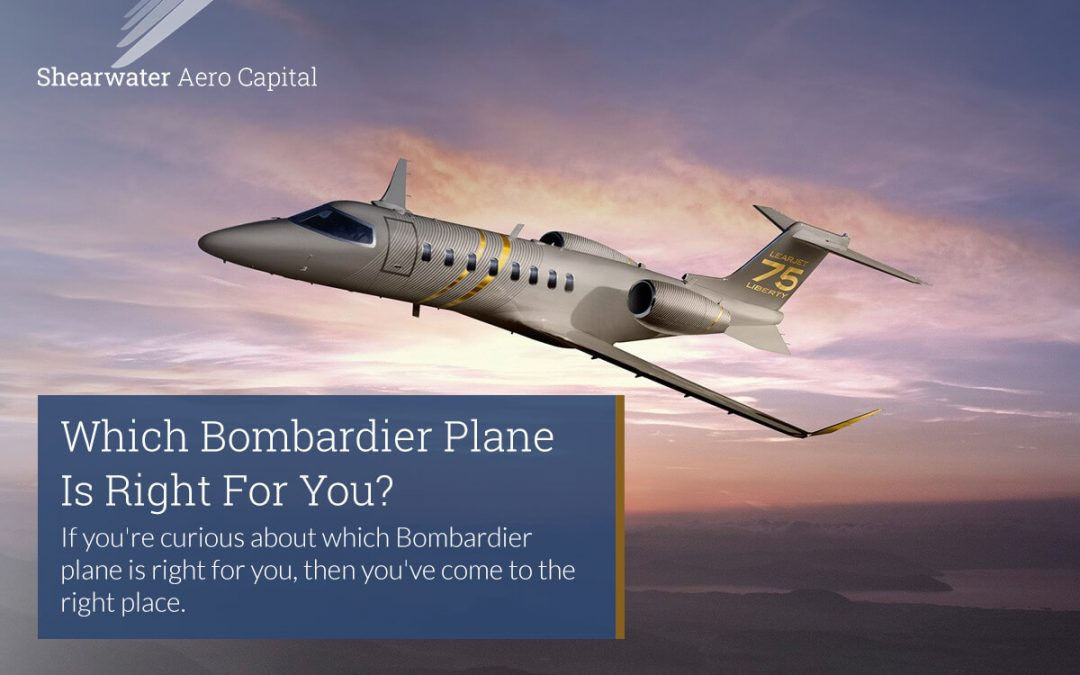 Mission Ready: Which Bombardier Plane Is Right For You?