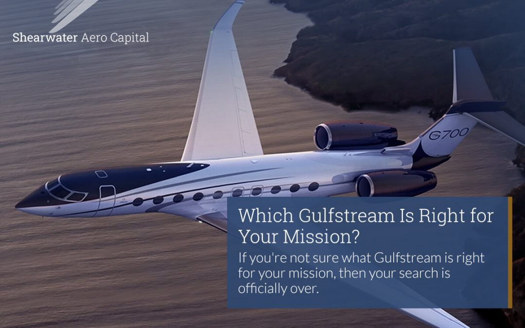 Which Gulfstream Is Right for Your Mission?