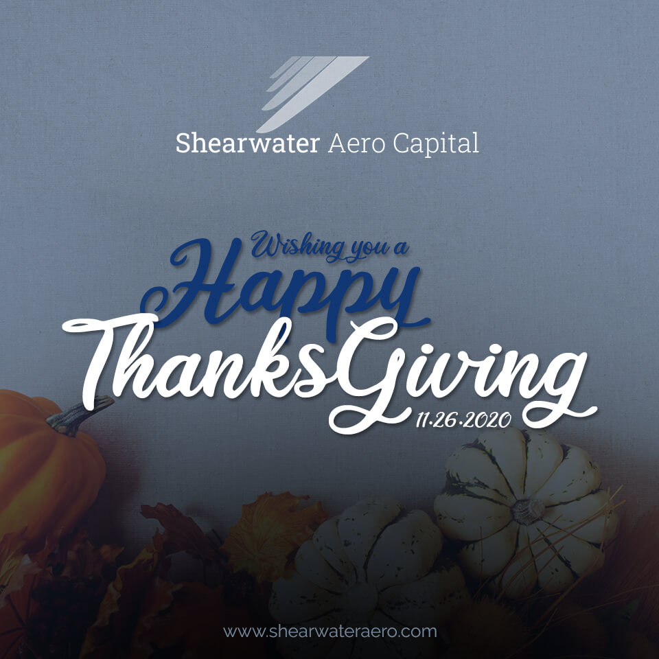 Happy Thanksgiving from your friends at Shearwater Aero Capital