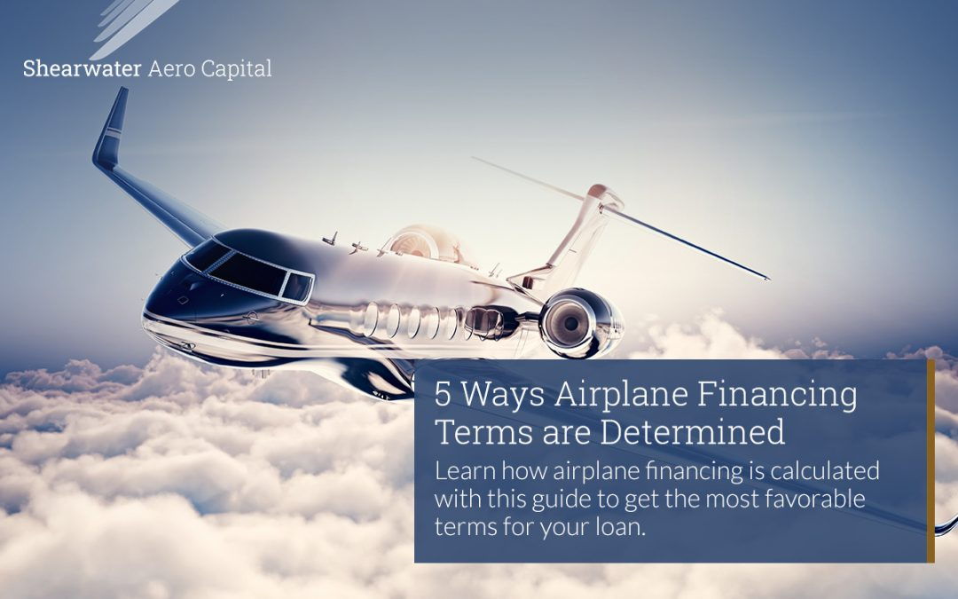 5 Ways Airplane Financing Terms are Determined